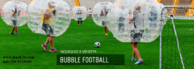 CALCIO, CALCETTO, BUBBLE FOOTBALL, ADDIO AL CELIBATO, BOLLE CALCIO, CALCIO IN BOLLA